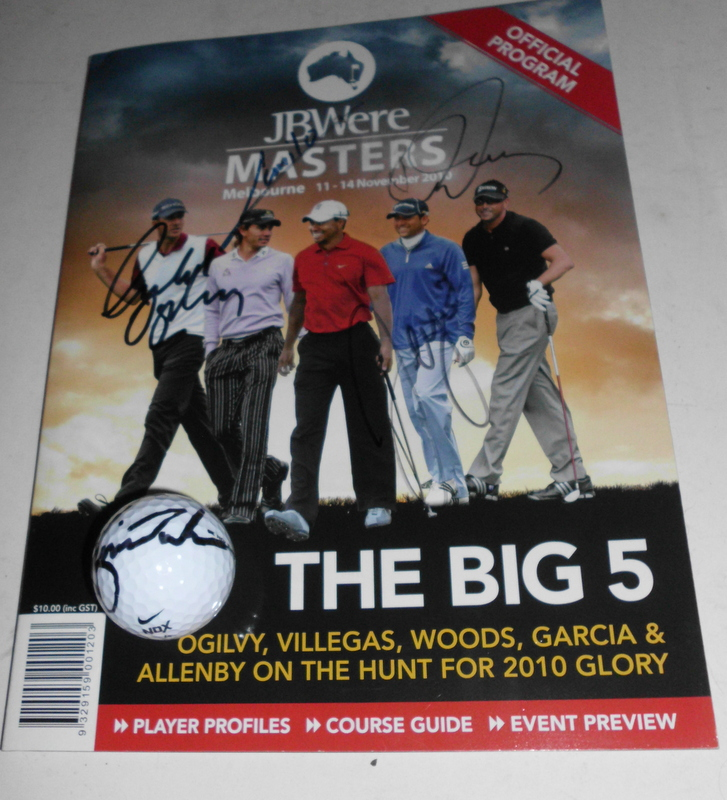 2010 Australian Masters Hand Signed Program - Garcia, Ogilvy, Villegas Plus Woods Signed Ball